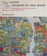 Yves Lacoste - Unité et diversité du Tiers monde (2) - Vallées désertes, deltas surpeuplés, Afrique et Asie tropicales.
