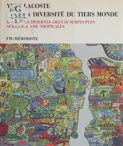 Unité et diversité du Tiers monde (2). Vallées désertes, deltas surpeuplés, Afrique et Asie tropicales