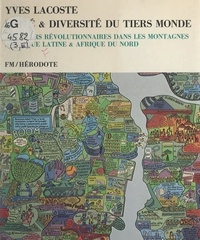 Yves Lacoste - Unité et diversité du Tiers monde (3). Foyers révolutionnaires dans les montagnes : Amérique latine, Afrique du Nord.