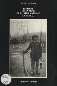Yves Lacout et Olivier-Franklin Lachand - Histoire de la mine et du thermalisme à Cransac - 115 photos et 6 cartes.