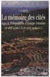Yves Lafond - La mémoire des cités dans le Péloponnèse d'époque romaine - (IIe sicèle avant J.C.-IIIe sicècle après J.C.).