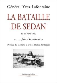 """Yves Lafontaine - La bataille de Sedan - 10-14 mai 1940. """"...fors l'honneur""""."""