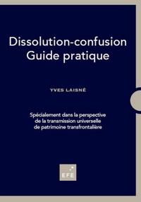 Yves Laisné - Dissolution-confusion - Guide pratique.