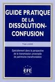 Yves Laisné - Guide pratique de la dissolution-confusion - Spécialement dans la perspective de la transmission universelle de patrimoine transfrontalière.
