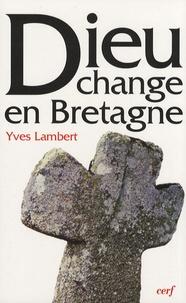 Yves Lambert - Dieu change en Bretagne - La religon à Limerzel de 1900 à nos jours.