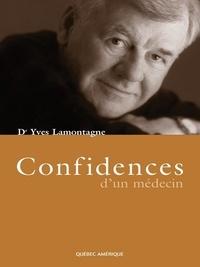 Yves Lamontagne - Confidences d'un médecin.