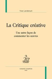 Yves Landerouin - La critique créative - Une autre façon de commenter les oeuvres.