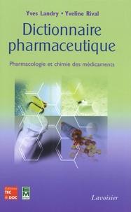 Yves Landry et Yveline Rival - Dictionnaire pharmaceutique - Pharmacologie et chimie des médicaments.