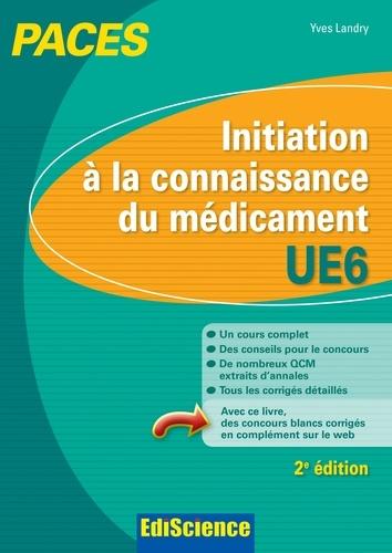 Yves Landry - Initiation à la connaissance du médicament - UE6 - PACES.