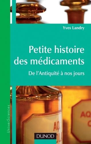 Petite histoire des médicaments. De l'Antiquité à nos jours