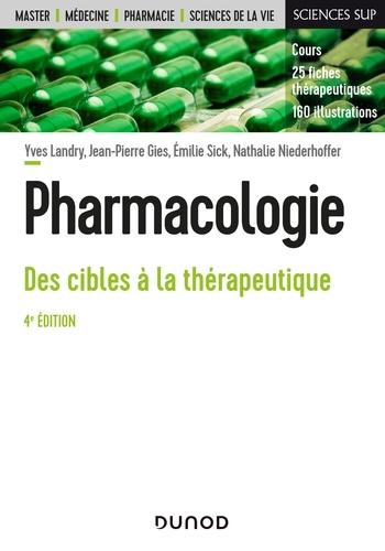 Yves Landry et Jean-Pierre Gies - Pharmacologie - 4e éd. - Des cibles à la thérapeutique.