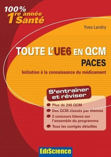 Yves Landry - Toute l'UE6 en QCM 1re année Santé - Initiation à la connaissance du médicament.