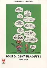Yves Lapalu et Marc Renard - Sourd, cent blagues ! - Tome 2.