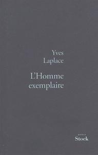Yves Laplace - L'homme exemplaire.