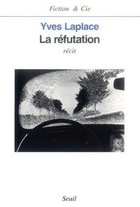 Yves Laplace - La réfutation - Récit.