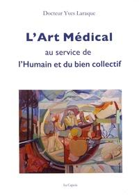 Yves Laraque - L'art médical au service de l'humain et du bien collectif.