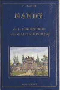Yves Larfosse - Nandy : de la seigneurie à la ville nouvelle.