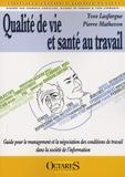 Yves Lasfargue et Pierre Mathevon - Qualité de vie et santé au travail - Guide pour le management et la négociation des conditions de travail dans la société de l'information.