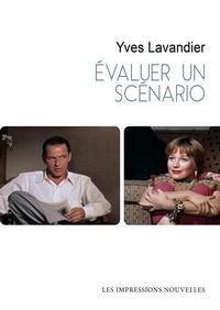 Yves Lavandier - Evaluer un scénario.