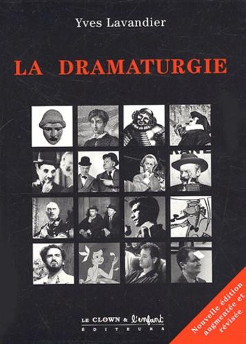 Yves Lavandier - La dramaturgie - Les mécanismes du récit : cinéma, théâtre, opéra, radio, télévision, BD.