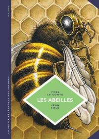 Yves Le Conte et Jean Solé - Les abeilles - Les connaître pour mieux les protéger.