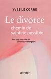 Yves Le Corre - Le divorce, chemin de sainteté possible.