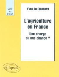Deedr.fr L'AGRICULTURE EN FRANCE. Une charge ou une chance ? Image