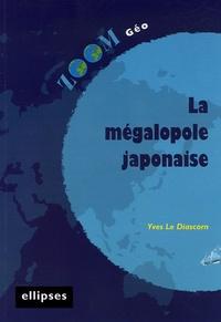 Yves Le Diascorn - La mégalopole japonaise.