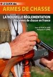 Yves Le Floc'h Soye et Françoise Peschadour - Guide des armes de chasse.