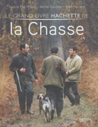 Yves Le Floc'h Soye et Michel Durchon - Le grand livre Hachette de la Chasse.