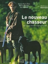 Yves Le Floc'h Soye et Michel Durchon - Le nouveau chasseur.
