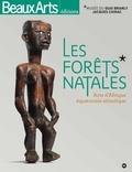 Yves Le Fur - Les forêts natales - Arts d'Afrique équatoriale atlantique.