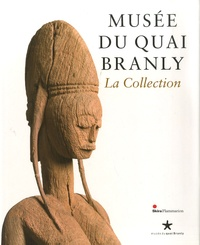Yves Le Fur - Musée du Quai Branly - La Collection.