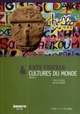 Yves Le Gall et Nicole Morin - Arts visuels & cultures du monde Cycles 1, 2, 3 & collège - Volume 2, Communiquer, le sacré, se déplacer, l'environnement, vivre ensemble.