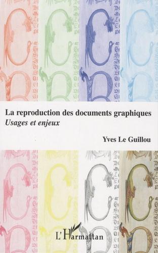 Yves Le Guillou - La reproduction des documents graphiques : usages et enjeux.