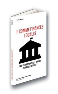 Yves Le Hen - F comme finances locales - Lire et comprendre le budget d'une collectivité ?.