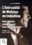 Yves Le Jariel - L'Ami oublié de Malraux en Indochine - Paul Monin (1890-1929) Une vie inachevée.