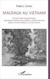 Yves Le Jariel - Malraux au Vietnam - Dictionnaire biographique des personnalités françaises ou vietnamiennes liées à André Malraux ou Paul Monin.