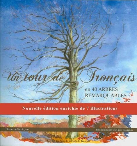 Yves Le Jean et Jean-Yves Bourgain - Un tour de Tronçais en 40 arbres remarquables.