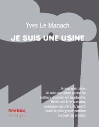 Yves Le Manach - Je suis une usine.
