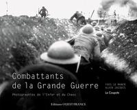 Yves Le Maner - Combattants de la grande guerre - Photographies de l'enfer et du chaos.