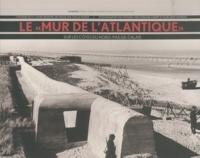"""Yves Le Maner - Le """"Mur de l'Atlantique"""" sur les côtes du Nord-Pas-de-Calais."""