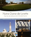 Yves Le Maner - Notre-Dame-de-Lorette - Haut lieu de mémoire de la Grande Guerre - Guide du visiteur, centre d'interprétation de Souchez.