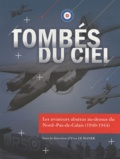 Yves Le Maner - Tombés du ciel... - Les aviateurs abattus au-dessus du Nord-Pas-de-Calais (1940-1944).