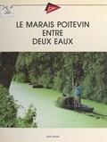 Yves Le Quellec - Le marais poitevin entre deux eaux.