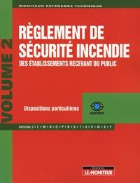 Yves Le Sellin - Règlement de sécurité incendie des établissements recevant du public - Tome 2, Dispositions particulières.