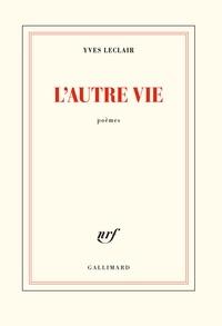 Yves Leclair - L'autre vie.