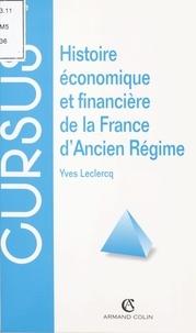 Yves Leclercq - Histoire économique et financière de la France d'Ancien Régime.