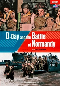 Yves Lecouturier - Le débarquement et la bataille de Normandie.