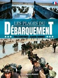Yves Lecouturier et Isabelle Bournier - Les plages du débarquement.